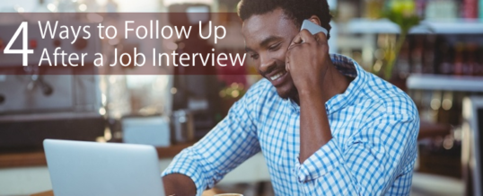 4 Ways to Follow Up After a Job Interview
