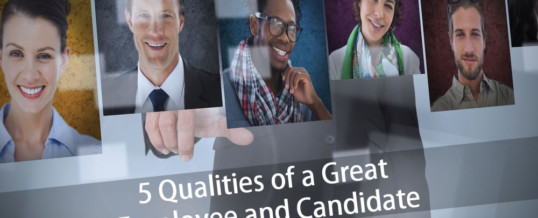 5 Qualities of a Great Employee and Candidate