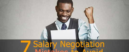 7 Salary Negotiation Mistakes to Avoid