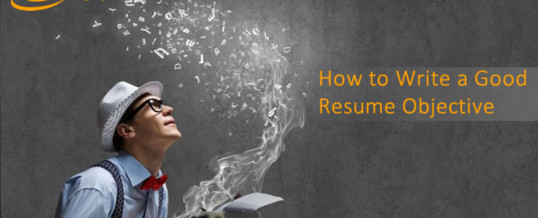 How to Write a Good Resume Objective