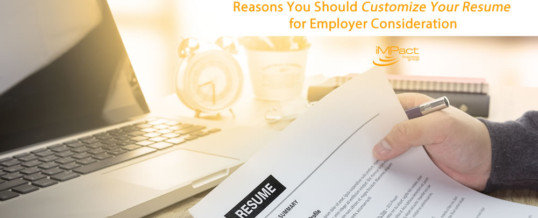 Reasons You Should Customize Your Resume for Employer Consideration