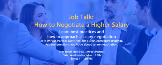 How to Negotiate a Higher Salary [March Job Talk Webinar]