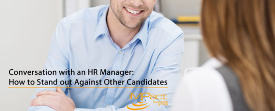 Conversation with an HR Manager: How to Stand out Against Other Candidates