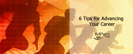 6 Tips for Advancing Your Career