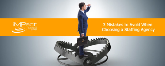 3 Mistakes to Avoid When Choosing a Staffing Agency
