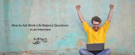 How to Ask Work-Life Balance Questions in an Interview