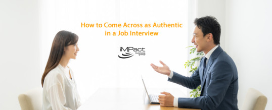 How to Come Across as Authentic in a Job Interview